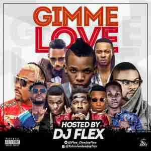 Dj Flex - Gimme Love Mix